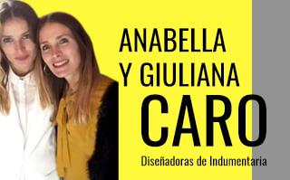 ANABELLA Y GIULIANA CARO, DISEÑADORAS DE INDUMENTARIA